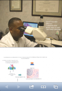 Digital Based Pathology and Laboratory Medicine.  This process allows Dr. Gates to share cases with other pathologists and physicians all around the WORLD for TRANSPARENCY IN ACCURACY of DIAGNOSIS